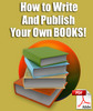 How To Write And Publish Your Own Books-Self Publish Books